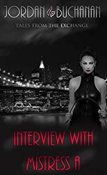 Interview with Mistress A (Tales from The Exchange)