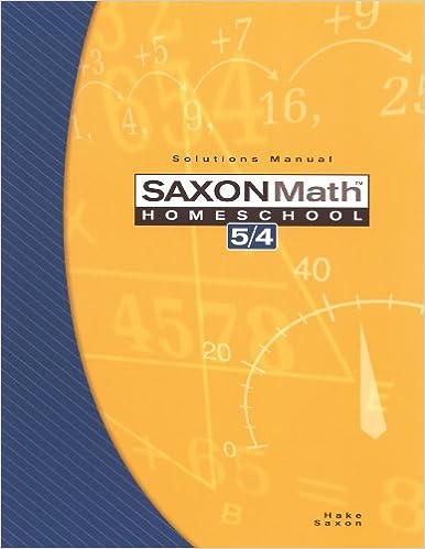 Saxon Math Homeschool 5 / 4: Solutions Manual: Stephen Hake ...