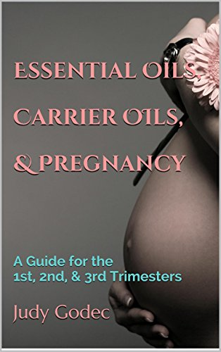 Essential Oils Carrier Pregnancy Trimesters ebook product image
