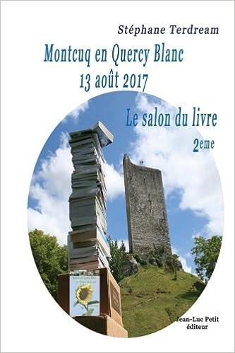 Buy Montcuq En Quercy Blanc 13 Août 2017: Le Salon Du Livre 2eme ...