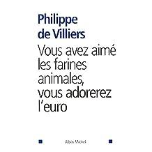 Vous avez aimé les farines animales, vous adorerez l'euro (French Edition)