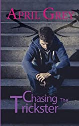 Chasing The Trickster (Book One of the Cernunnos Series)