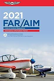 FAR/AIM 2021: Federal Aviation Regulations/Aeronautical Information Manual (ASA FAR/AIM Series)