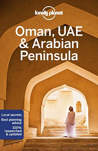 Lonely Planet Oman, UAE & Arabian Peninsula (Travel Guide) (Usa Travel Guide Lonely Planet)