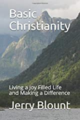 Basic Christianity: Living a Joy Filled Life and Making a Difference Paperback
