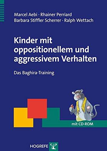 Kinder mit oppositionellem und aggressivem Verhalten: Das Baghira-Training (Therapeutische Praxis)