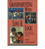 img - for Grandparenting With Love and Logic: Practical Solutions to Today's Grandparenting Challenges by Jim Fay (2010-01-01) book / textbook / text book