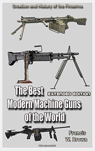 Amazon com: The Best Modern Machine Guns of the World (Extended