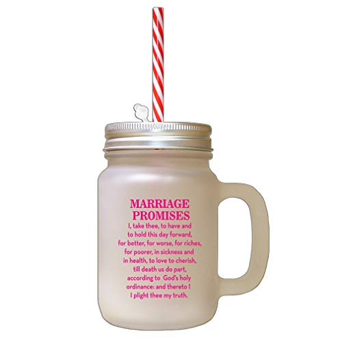 Hot Pink Marriage Promises I Take Three To Have And To Hold This Day Forward For Better Frosted Glass Mason Jar With Straw -