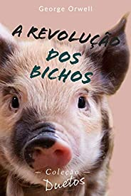 A Revolução dos Bichos (Coleção Duetos)