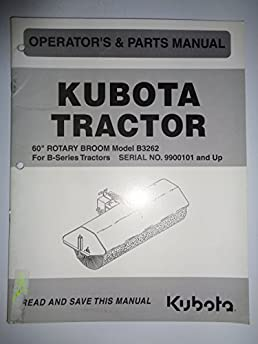 kubota b3262 60 rotary broom for b series tractors parts rh amazon com kubota tractors manuals operators manual kubota tractors manuals 5040