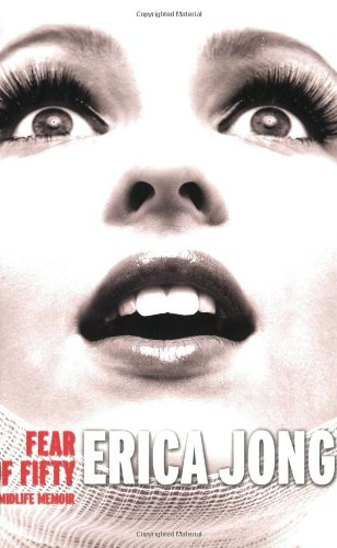 Fear of Fifty: A Midlife Memoir [Erica Jong] (Tapa Blanda)