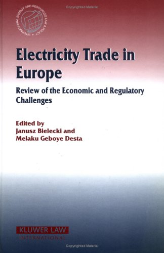 Electricity Trade in EUrope (International Energy & Resources Law and Policy Series Set)