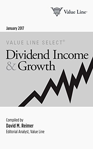Download PDF Value Line Select® - Dividend Income & Growth January 2017 - Discover dividend-yielding stocks selected by Value Line analysts.