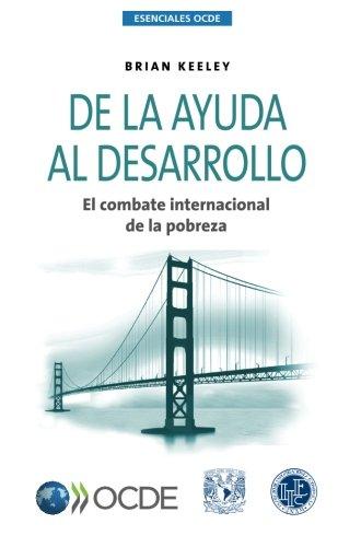 Descargar Libro Esenciales Ocde De La Ayuda Al Desarrollo: El Combate Internacional De La Pobreza Oecd