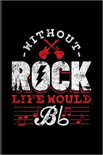 Amazon.com: Without Rock Life Would Bb: Funny Music Quotes ...