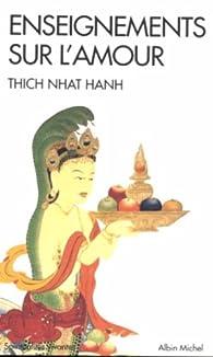 Enseignements sur l'amour par Thich Nhat Hanh