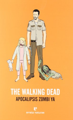Descargar Libro The Walking Dead: Apocalipsis Zombi Ya Stephen Bret Greeley