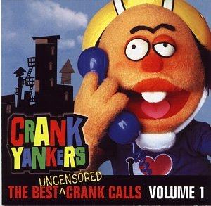 Crank Yankers: The Best Uncensored Crank Calls, Volume 1