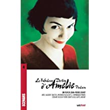 Le Fabuleux destin d'Amélie Poulain: Scénario du film (Scénars)