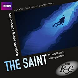 BBC Radio Crimes: The Saint: Saint Overboard & The Saint Plays with Fire