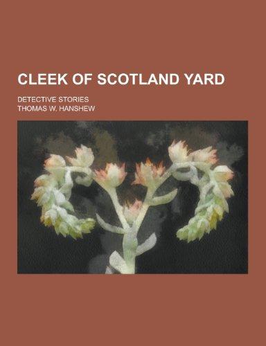 Cleek of Scotland Yard; Detective Stories