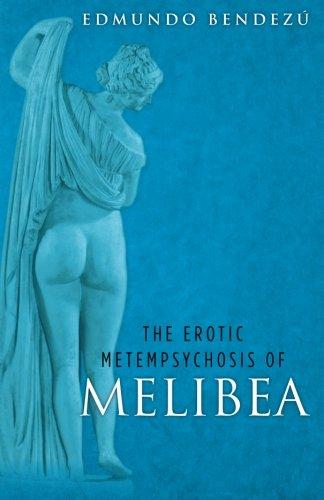 The Erotic Metempsychosis of Melibea