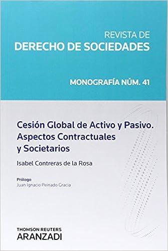 CESIÓN GLOBAL DE ACTIVO Y PASIVO. ASPECTOS CONTRACTUALES Y SOCIETARIOS Monografía: Amazon.es: Contreras Isabel: Libros