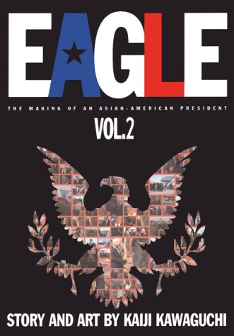 Eagle : The Making of an Asian-American President Book 2 (Vol 5-8)