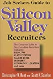 Job Seekers Guide to Silicon Valley Recruiters, Christopher W. Hunt and Scott A. Scanlon, 0471239933