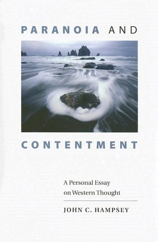 contentment essay paranoia personal thought western Abebookscom: paranoia and contentment: a personal essay on western thought (9780813922942) by john c hampsey and a great selection of similar new, used and.