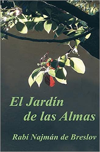 El Jardin de las Almas: El Rabí Najmán sobre el Sufrimiento: Amazon.es: de Breslov, Rabí Najmán, Greenbaum, Abraham, Beilinson, Guillermo: Libros