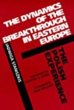 The Dynamics of the Breakthrough in Eastern Europe, Jadwiga Staniszkis, 0520072189
