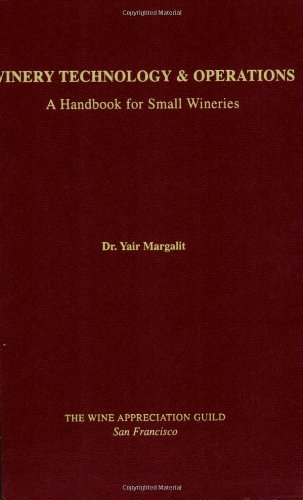Winery Technology and Operations:A Handbook for Small Wineries