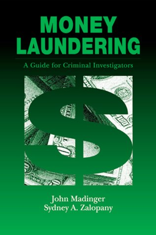 Money Laundering: A Guide for Criminal Investigators
