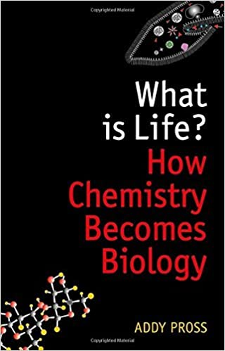 What is Life?: How Chemistry Becomes Biology by Addy Pross (2014 ...