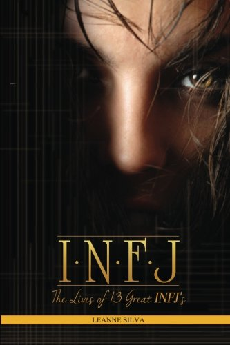 INFJ: The Lives of 13 Great INFJs