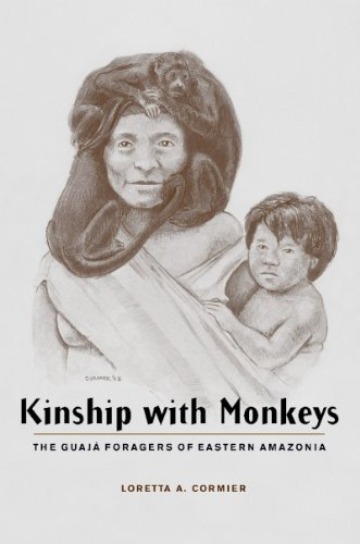 Download Kinship with Monkeys: The Guajá Foragers of Eastern Amazonia (Historical Ecology Series) Pdf