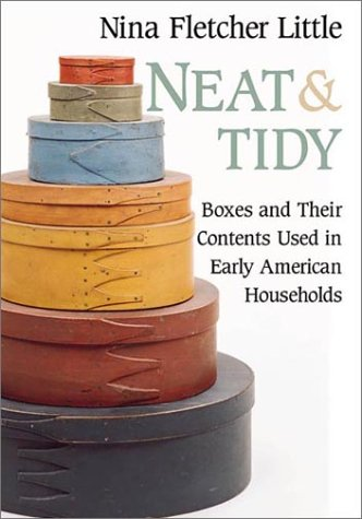 Neat and Tidy: Boxes and Their Contents Used in Early American Households pdf