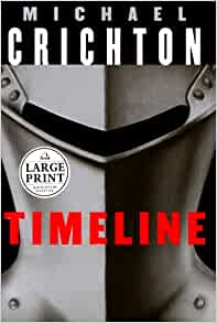 Literary analysis of the book timeline by michael crichton
