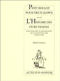 Petit Boulot pour vieux clowns, suivi de 'L'Histoire des ours panda...' par Matéi Visniec
