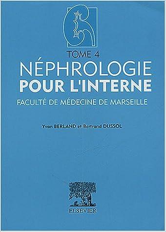 Téléchargement Néphrologie pour l'interne: Tome 4. Faculté de médecine de Marseille pdf epub