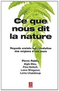 Ce que nous dit la nature : regards croisés sur l'évolution des origines à nos jours, Rabhi, Pierre