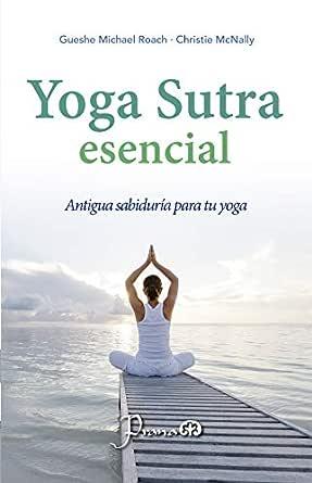 Yoga Sutra escencial: Antigua sabiduría para tu yoga eBook ...