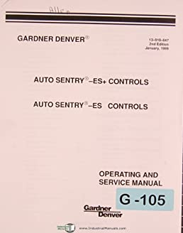 gardner denver es controls, auto sentry, operations and servicegardner denver es controls, auto sentry, operations and service manual gardner denver amazon com books