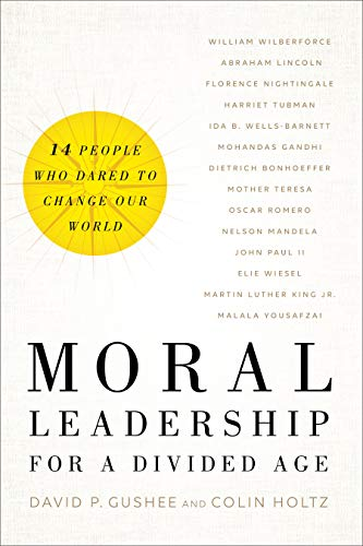 Moral Leadership for a Divided Age: Fourteen People