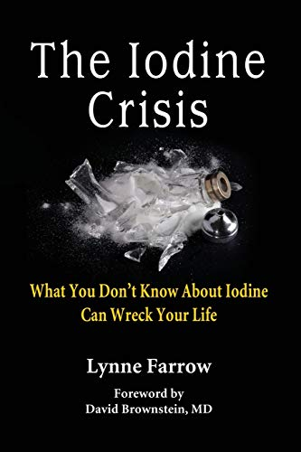The Iodine Crisis: What You Don't Know About Iodine Can Wreck Your Life (Best Diet For Thyroid Cancer Patients)