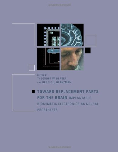Toward Replacement Parts For The Brain   Implantable Biomimetic Electronics As Neural Prostheses  Mit Press