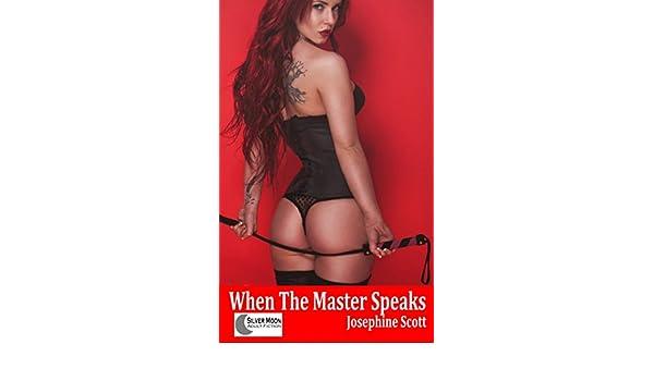 When The Master Speaks Josephine Scott 9781786951380 Amazon
