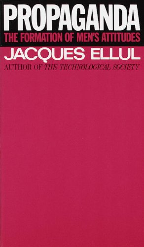 Propaganda: The Formation of Men's Attitudes [Jacques Ellul] (Tapa Blanda)